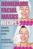 Homemade Facial Masks Recipes: Homemade Face Masks For   Sensitive, Dry or Oily Skin