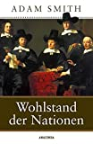 Wohlstand der Nationen - Adam Smith