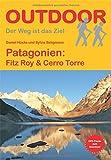 Patagonien: Fitz Roy & Cerro Torre (Der Weg ist das Ziel)