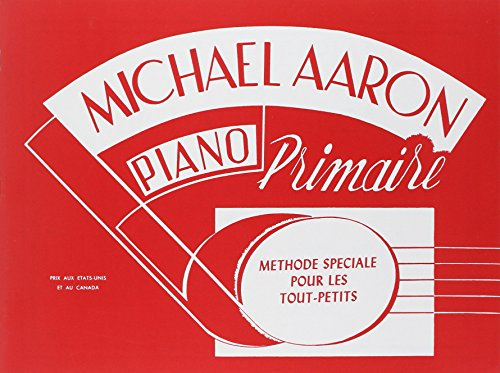 Methode De Piano Par Michael Aaron: Cours Primairae