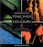 Feng shui et couleurs : L'Influence des couleurs sur l'environnement et la vie quotidienne