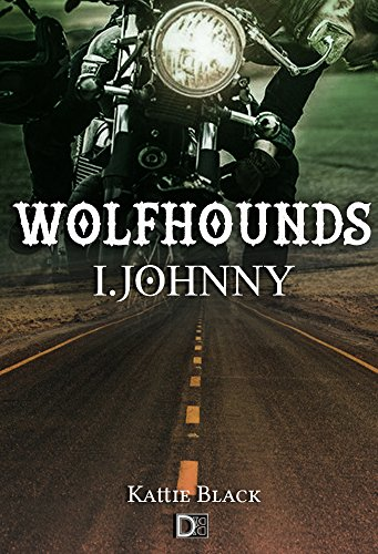 Wolfhounds I: Johnny de [Black, Kattie]
