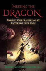 Meeting the Dragon: Ending Our Suffering By Entering Our Pain (English Edition)