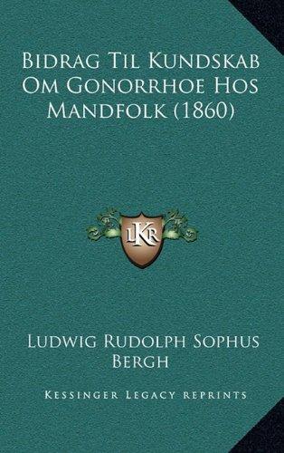 Bidrag Til Kundskab Om Gonorrhoe Hos Mandfolk (1860)