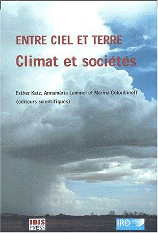 Entre ciel et terre, climat et sociétés par Esther Katz
