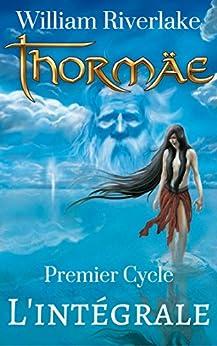 Thormäe - L'intégrale (Cycle Thormäe) par [Riverlake, William]
