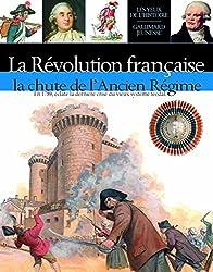 La Révolution française: La chute de l'Ancien Régime