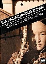 Témoins d'un monde disparu de Ella Maillart