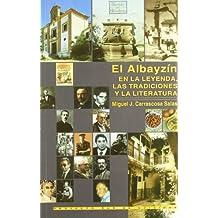 El Albaycín, en la leyenda, las tradiciones y la literatura