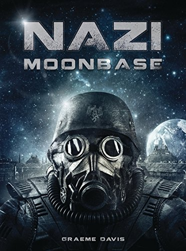 Nazi Moonbase (Dark Osprey) por Graeme Davis