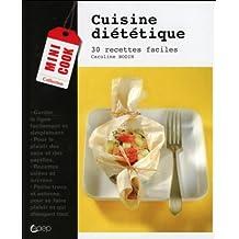 Cuisine diététique - 30 recettes faciles