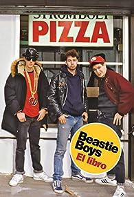 Beastie Boys. El Libro par Michael Diamond