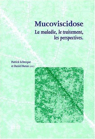 la-mucoviscidose-la-maladie-le-traitement-les-perspectives
