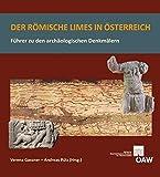 Der römische Limes in Österreich: Führer zu den archäologischen Denkmälern -