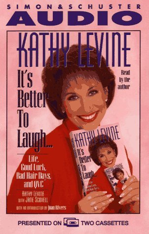 IT'S BETTER TO LAUGH...LIFE GOOD LUCK BAD HAIR DAYS & QVC: America's Top Learning Expert Shows How Every Child Can Succeed by Kathy Levine (1995-10-01)