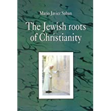 Jewish Roots of Christianity, the
