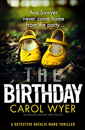 The Birthday: An absolutely gripping crime thriller (Detective Natalie Ward Book 1) (