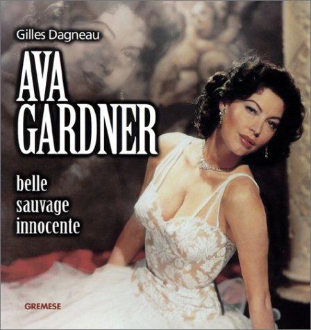 Ava Gardner : Belle, sauvage, innocente