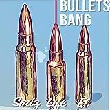 Bullets Bang [Explicit]