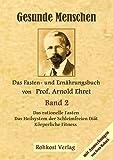 Gesunde Menschen Band 2: Das Fasten - und Ernährungsbuch von Prof. Arnold Ehret