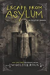 Escape from Asylum by Madeleine Roux (2016-07-14)
