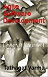 Agile Software Development: Learn It Yourself (LIY Book 1) (English Edition)