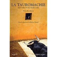 La Tauromachie - Histoire & Dictionnaire - NE