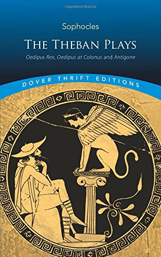 The Theban Plays: Oedipus Rex, Oedipus at Colonus and Antigone (Dover Thrift Editions) (Oedipus Rex Buch)