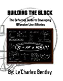 Building The Block: The Definitive Guide to Building Offensive Line Athletes