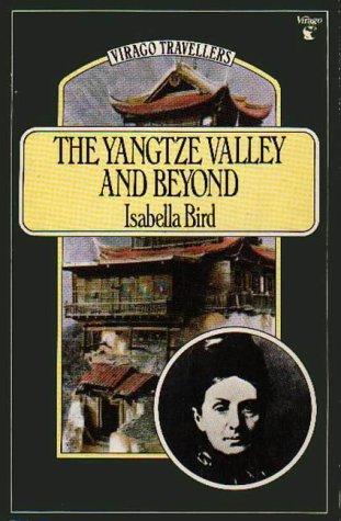 eBook Online Yangtze Valley And Beyond (Virago travellers)