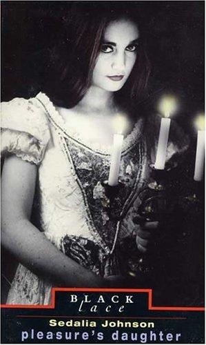 Pleasure's Daughter (Black Lace)