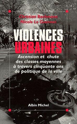 Violences urbaines. Ascencion et chute des classes moyennes à travers 50 ans de politique de la ville