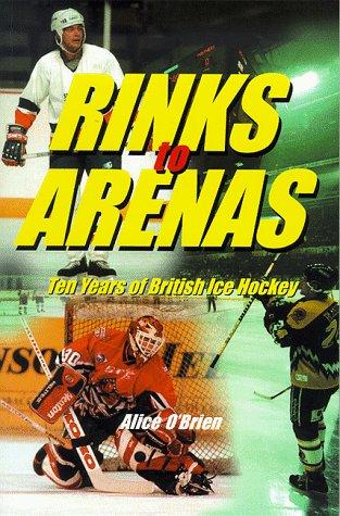 Rinks to Arenas: Ten Years of British Ice Hockey
