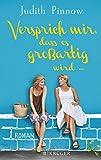 'Versprich mir, dass es großartig wird: Roman' von Judith Pinnow