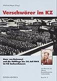Verschwörer im KZ: Hans von Dohnanyi und die Häftlinge des 20. Juli 1944 im KZ Sachsenhausen (Schriftenreihe der Stiftung Brandenburgische Gedenkstätten)