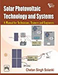 Solar Photovoltaic Technology And Systems: A Manual For Technicians, Trainers And Engineers, by Chetan Singh Solanki is a guide to use solar PV technology and systems along with the related description. The content of the book revolves around diff...
