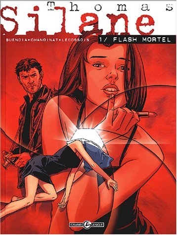 Thomas Silane, tome 1 : Flash Mortel