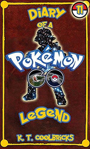 Diary of a Pokemon Go Legend: Book 11 (English Edition)