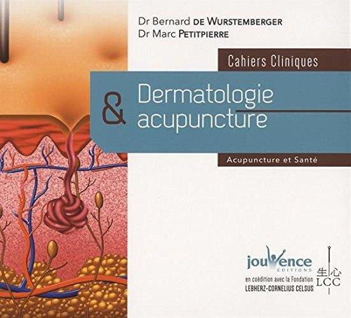 Dermatologie et acupuncture : Cahiers cliniques par Bernard de Wurstemberger