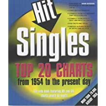 Hit Singles: Top Twenty Charts from 1954 to the Present Day