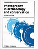 Photography in Archaeology and Conservation (Cambridge Manuals in Archaeology)