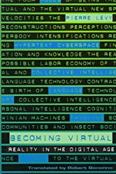Becoming Virtual: Reality in the Digital Age