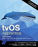 tvOS Apprentice Third Edition: Beginning tvOS development with Swift 4