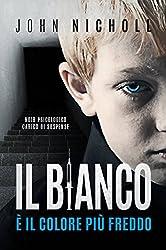 Il bianco è il colore più freddo: Noir psicologico carico di suspense (Italian Edition)