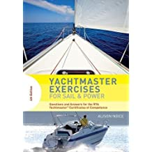 Yachtmaster Exercises for Sail and Power: Questions and Answers for the Rya Yachtmaster Certificates of Competence