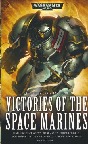 Victories of the Space Marines (Warhammer 40000) by Christian Dunn (Editor) (14-Apr-2011) Paperback par Christian Dunn (Editor)