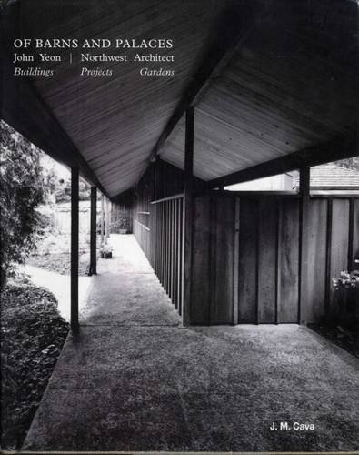 Of Barns and Palaces: John Yeon Northwest Architect