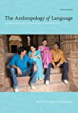 The Anthropology Of Language: An Introduction to Linguistic Anthropology