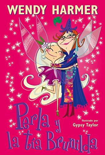 Perla y La Tia Brunilda /Pearlie and Great Aunt Garnet par Wendy Harmer