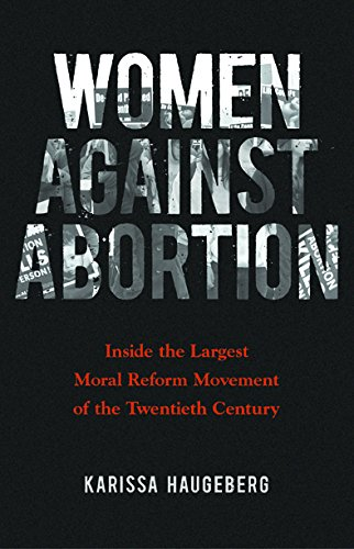 women-against-abortion-inside-the-largest-moral-reform-movement-of-the-twentieth-century